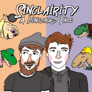 Sinclairity: A Dinosaurs Tale
