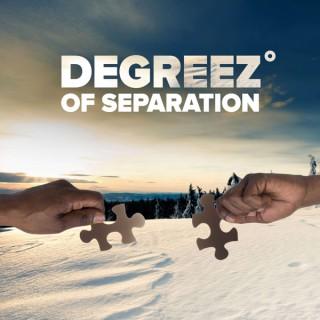 Degreez of Separation