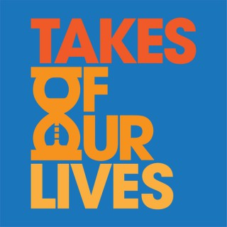 Takes of our Lives