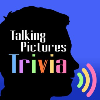 Talking Pictures Trivia