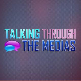 Talking Through The Medias