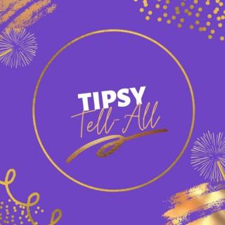 Tipsy Tell-All
