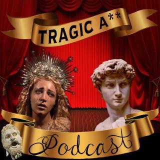 Tragic Ass Podcast