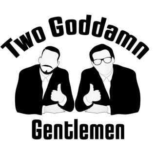 Two Goddamn Gentlemen