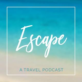 Escape a Travel Podcast