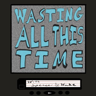 Wasting All This Time