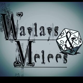 Waylays and Melees