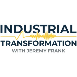 Industrial Transformation with Jeremy Frank