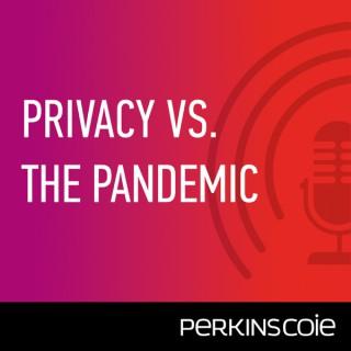 Privacy VS. The Pandemic