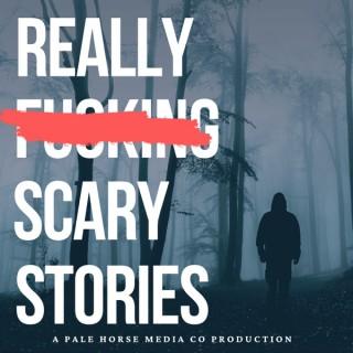 Really Fu#k!ng Scary Stories