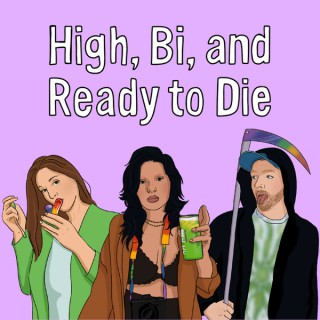 High Bi and Ready To Die