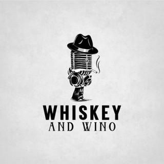 Whiskey and Wino