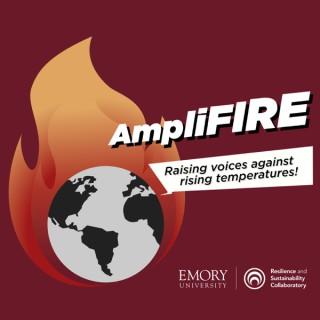 AmpliFIRE: Raising Voices Against Rising Temperatures