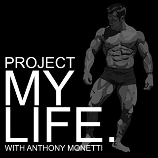 Project My Life with Anthony Monetti