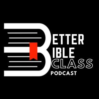 Better Bible Class