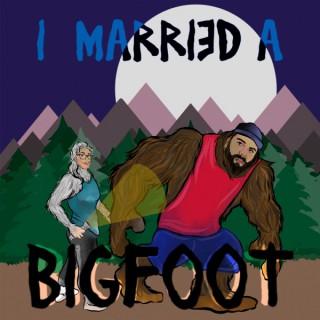 I Married A Bigfoot