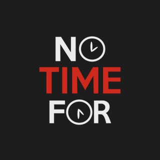 No Time For Podcast