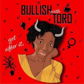 Bullish with Toro