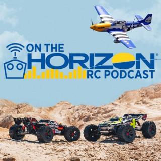 On the Horizon RC Podcast