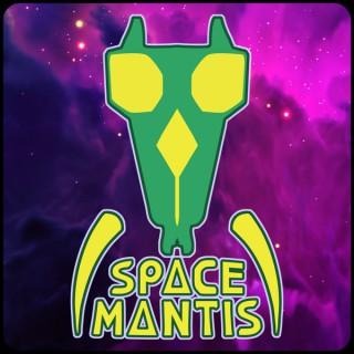 Space Mantis Show Podcast