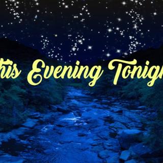 This Evening Tonight