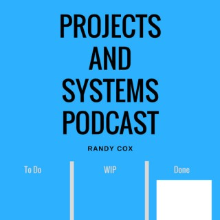 Projects and Systems Podcast