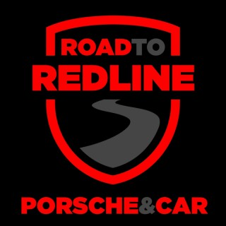 Road to Redline : The Porsche and Car Podcast
