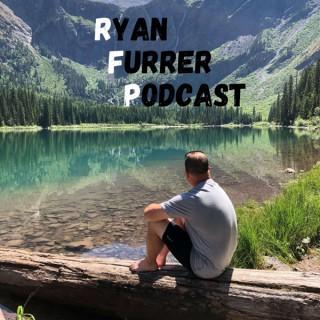 Ryan Furrer Podcast