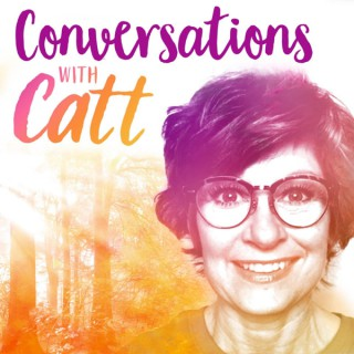 Conversations with Catt The Podcast