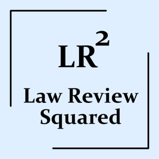 Law Review Squared