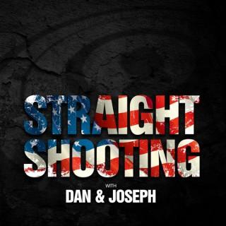 Straight Shooting with Dan and Joseph