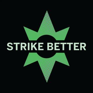 Strike Better Podcast