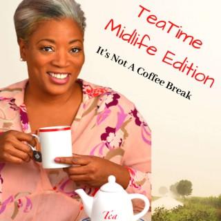 TeaTime Midlife Edition