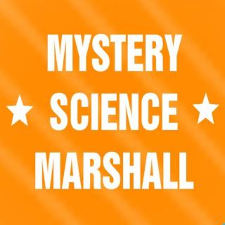 Mystery, Science, Marshall