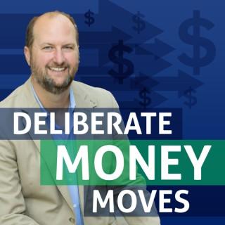 Deliberate Money Moves