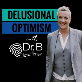 Delusional Optimism with Dr. B