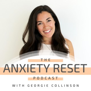 Anxiety Reset Podcast