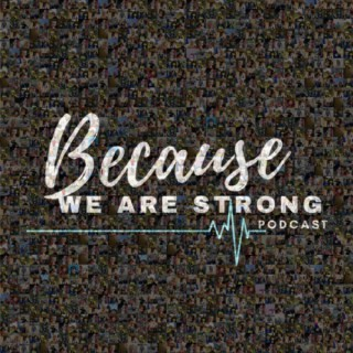 Because We Are Strong