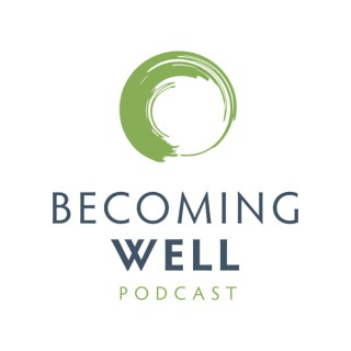 Becoming Well Podcast
