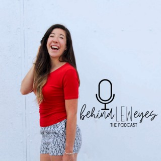 Behindleweyes: The Podcast