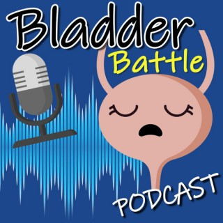 Bladder Battle Podcast