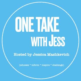 ONE TAKE with JESS