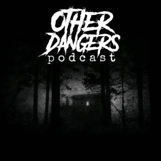 Other Dangers Podcast