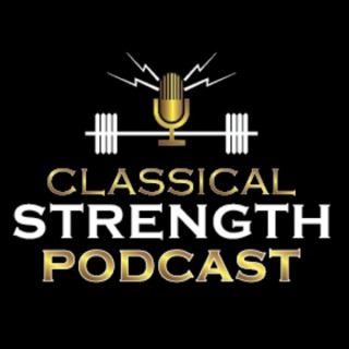 Classical Strength Podcast