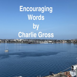 Encouraging Words from Charlie Gross