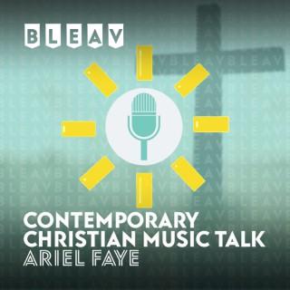 Bleav in Contemporary Christian Music Talk