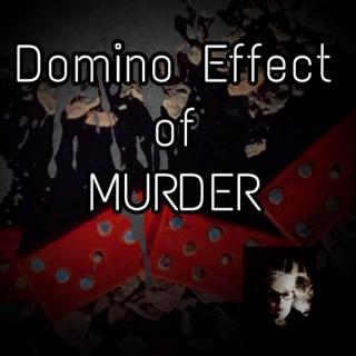Domino Effect of Murder