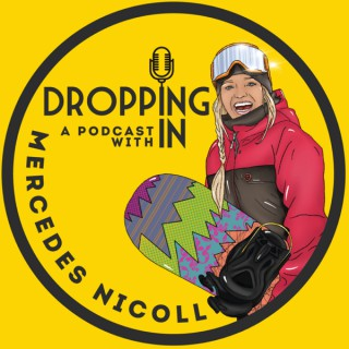 DROPPING IN with Mercedes Nicoll