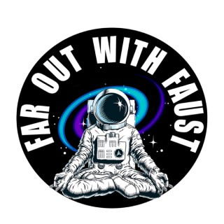 Far Out With Faust (FOWF)