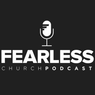 Fearless Church Podcast